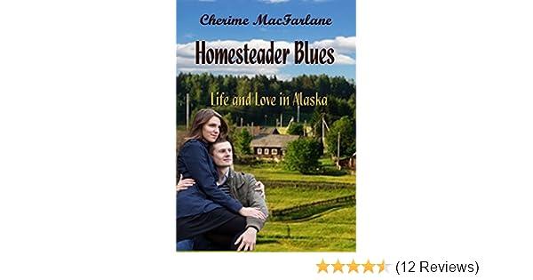 Homesteader Blues Volume 2 Kindle Edition By Cherime Macfarlane