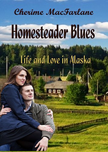 Homesteader Blues: Volume 2 by [MacFarlane, Cherime]