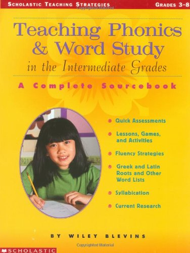 Teaching Phonics Children (Teaching Phonics & Word Study in the Intermediate Grades: A Complete Sourcebook (Scholastic Teaching Strategies))
