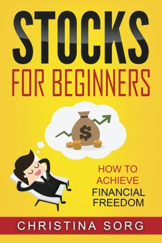Stocks for Beginners: How to achieve Financial Freedom (The Millionaire Mind Saga) (Volume 3)