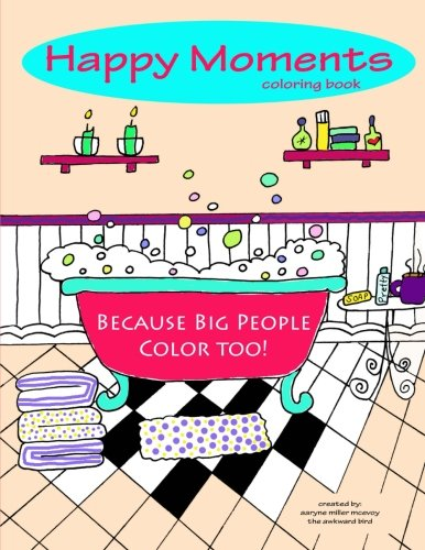 Happy Moments Coloring Book: Because Big People Color Too