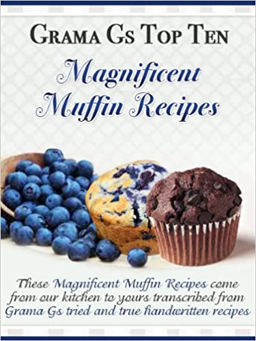Magnificent Muffin Recipes