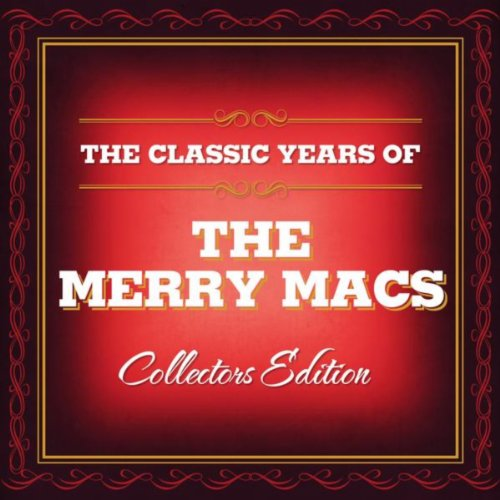 Classic Years of The Merry Macs