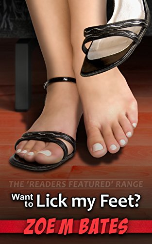 Want To Lick My Feet The Readers Featured Range By