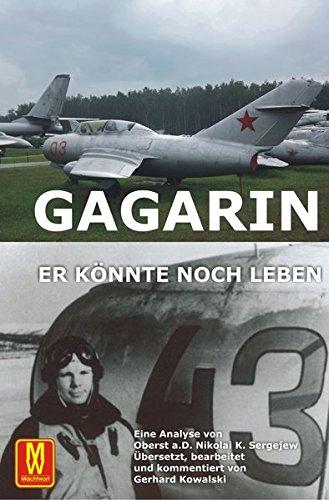 Gagarin - Er könnte noch leben Taschenbuch – 16. März 2016 Gerhard Kowalski Machtwortverlag 3867611459 Geschichte / Sonstiges