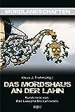 Das Mordshaus an der Lahn: Kurzkrimis von Bad Laasphe bis Lahnstein (Mordlandschaften, Band 10)