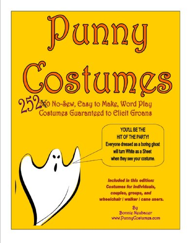 Punny Costumes, 252 no-sew, easy-to make, word play costumes guaranteed to elicit (Easy Halloween Costume Ideas For Two)