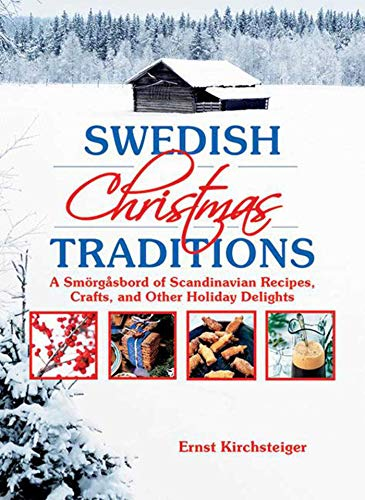 Swedish Christmas Traditions: A Smörgåsbord of Scandinavian Recipes, Crafts, and Other Holiday ()