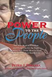 Power to the People: The New Road to Freedom and Prosperity for the Poor, Seniors, and Those Most in Need of the World s Best Health Care
