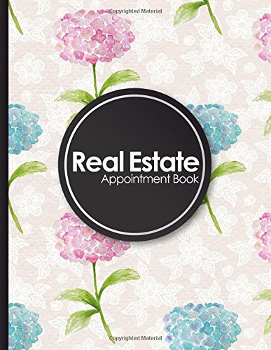 Download Real Estate Appointment Book: 4 Columns Appointment Booking, Appointment Reminders, Daily Appointment Planner, Hydrangea Flower Cover (Volume 42) pdf