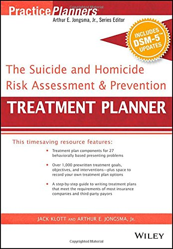The Suicide and Homicide Risk Assessment and Prevention Treatment Planner, with DSM-5 Updates (PracticePlanners) by Wiley