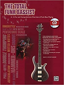 The Total Funk Bassist: A Fun and Comprehensive Overview of Funk Bass Playing, Book & CD (The Total Bassist)