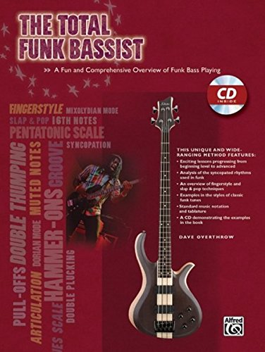The Total Funk Bassist: A Fun and Comprehensive Overview of Funk Bass Playing (The Total Bassist) (Bass Lessons Funk)
