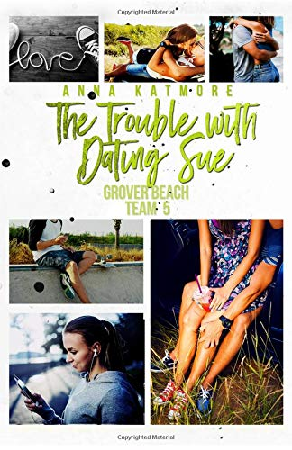 The Trouble With Dating Sue (Grover Beach Team) (Volume 5) PDF