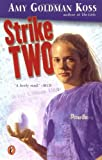 Strike Two!, Amy Goldman Koss, 0142500240