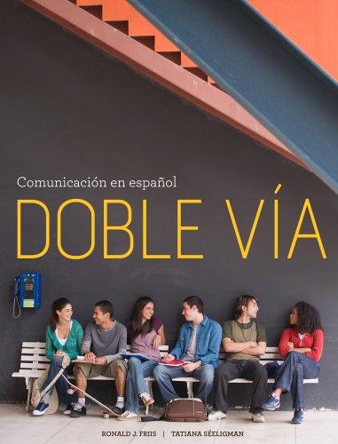 Bundle: Doble via: Comunicacion en espanol, Stand Alone + iLrnAdvance Printed Access Card