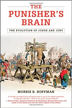 Book The Punisher's Brain: The Evolution of Judge and Jury (Cambridge Studies in Economics, Choice, and Society)