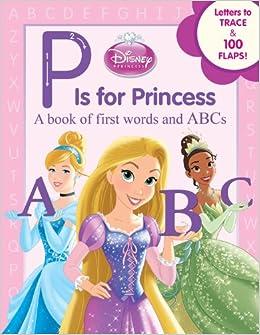 Amazon Disney Princess P Is For 9781423164715 Book Group Annie Auerbach Storybook Art Team Books