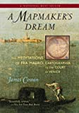 img - for A Mapmaker's Dream: The Meditations of Fra Mauro, Cartographer to the Court of Venice: A Novel book / textbook / text book
