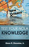 Test Your NOLA Knowledge: If you say Where Y'at? Or Makin' Groceries then take this New Orleans fun facts trivia quiz