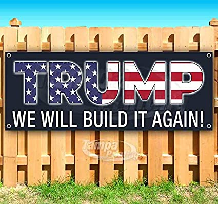 Flag, Trump We Will Build It Again 13 oz Heavy Duty Vinyl Banner Sign with Metal Grommets Many Sizes Available Advertising Store New