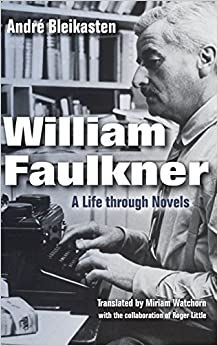 :PORTABLE: William Faulkner: A Life Through Novels. razones partido pricing stock codigo against