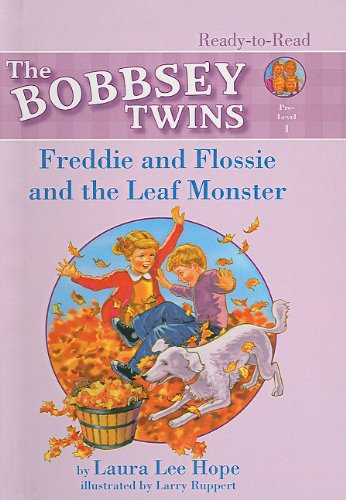 Freddie and Flossie and the Leaf Monster (Bobbsey Twins Ready-To-Read Pre-Level 1) pdf epub