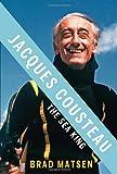 Jacques Cousteau, Brad Matsen, 037542413X