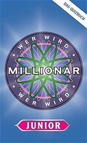 Wer wird Millionär Junior - Das Quizbuch