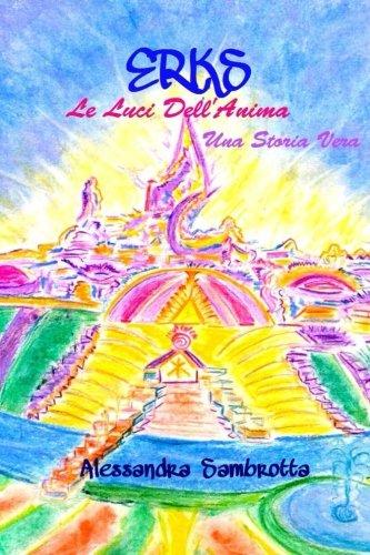 erks-le-luci-dellanima-una-storia-vera-italian-edition