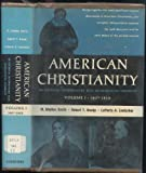 img - for American Christianity: An Historical Interpretation With Representative Documents, Vol. 1: 1607-1820 book / textbook / text book
