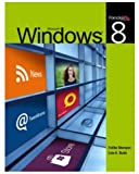 Microsoft Windows 8, Faithe Wempen, Lisa A. Bucki, 0763847976