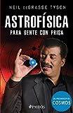 Astrofísica para gente con prisa (Edición mexicana) (Spanish Edition)