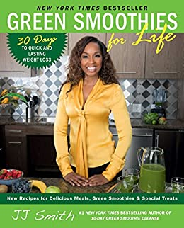 Green Smoothies for Life by [Smith, JJ]