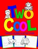 Two Cool: Toddler Coloring & Activity Book: Coloring Pages PLUS Letter Tracing: Perfect Happy...