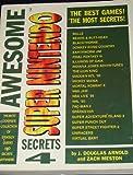 Awesome Super Nintendo Secrets 4, J. Douglas Arnold and Zach Meston, 1884364063