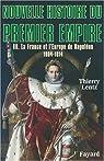 Nouvelle histoire du Premier Empire, tome 3: La France et l'Europe de Napoléon (1804-1814) par Lentz