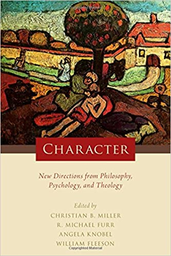 Book Character: New Directions from Philosophy, Psychology, and Theology