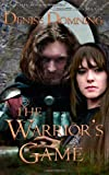 The Warrior's Game, Denise Domning, 149731836X