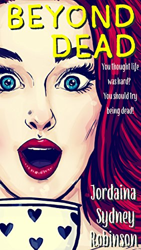 #freebooks – Beyond Dead: An Afterlife Adventures Novel (A Paranormal Ghost Cozy Mystery Series Book 1) by Jordaina Sydney Robinson