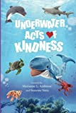 Underwater Acts of Kindness (Acts of Kindness Series) (Volume 1)