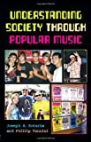 Understanding Society Through Popular Music 1st Edition