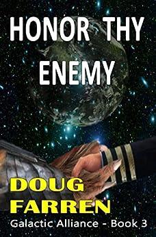 Honor Thy Enemy (Galactic Alliance Book 3) by [Farren, Doug]