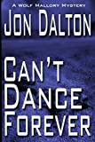 img - for Can't Dance Forever (Wolf Mallory Mystery) (Volume 2) book / textbook / text book