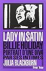 Lady in satin : Billie Holiday, portrait d'une diva par ses intimes par Blackburn