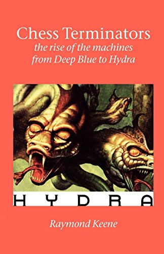 Chess Terminators - The Rise of the Machines from Deep Blue to Hydra (Terminator Chess)