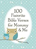 100 Favorite Bible Verses for Mommy and Me, Jack Countryman, 1400318149