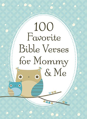 100 Favorite Bible Verses for Mommy and