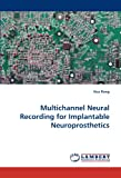 Multichannel Neural Recording for Implantable Neuroprosthetics, Hua Rong, 3844398945