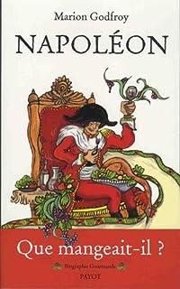 Napoléon : biographie gourmande, Godfroy, Marion